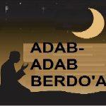 SERI ADAB ISLAM 20 (TAMAT): ADAB-ADAB BERDO'A BAG.3